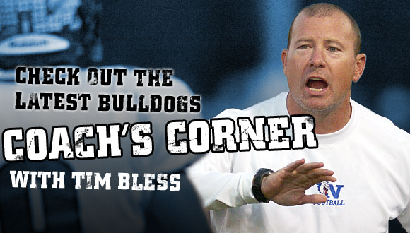 Check out the latest BullDogs Coach's Corner with Tim Bless